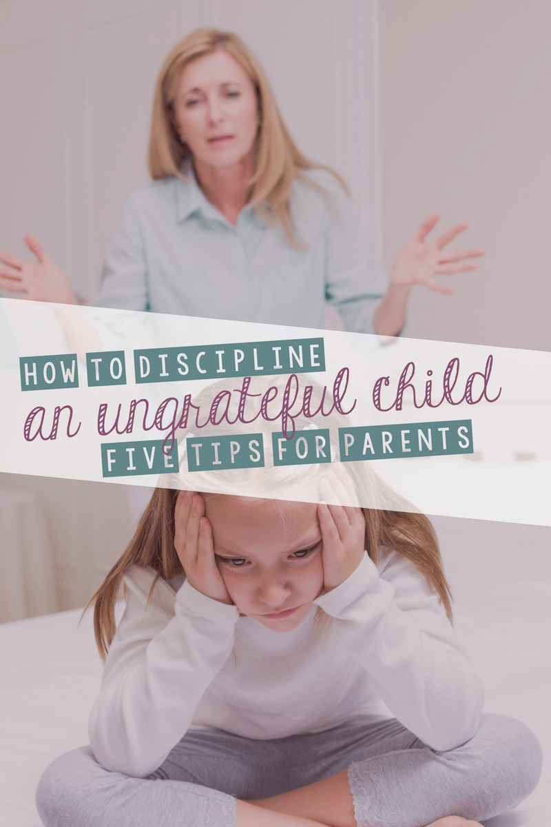 All children, at some point, will go through an ungrateful stage. Here are a few discipline tips for how to effectively discipline an ungrateful child.