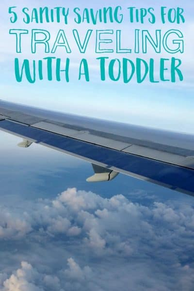 5 Sanity Saving Tips for Traveling with a Toddler