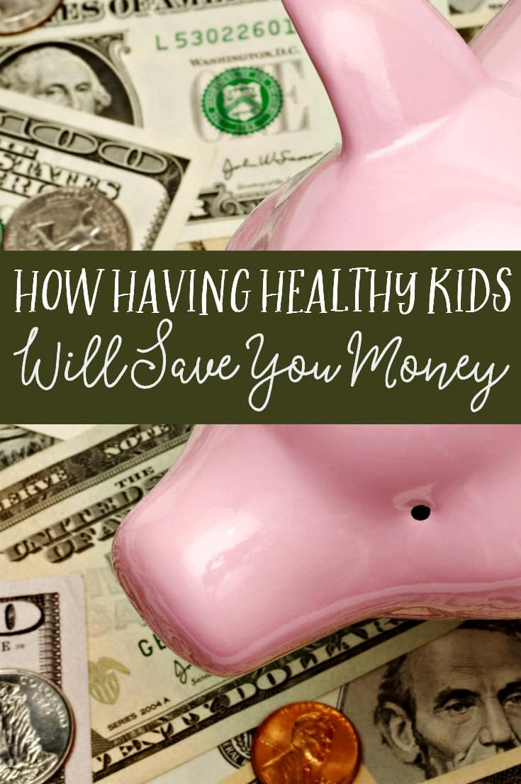 How Having Healthy Kids Will Help You Save Money