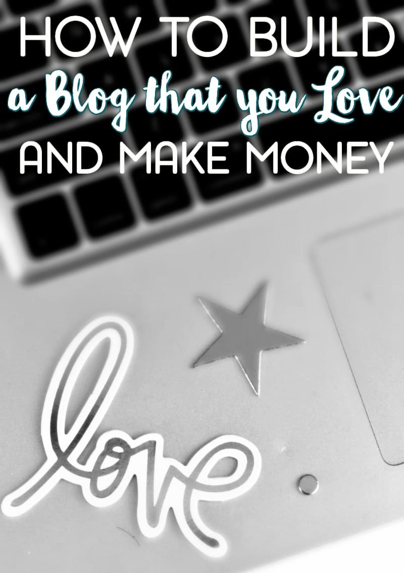 how-to-build-a-blog-you-love-and-make-money
