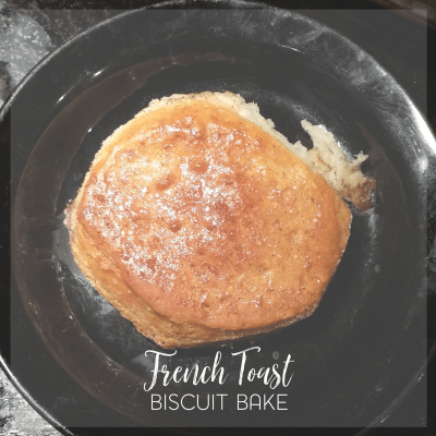 Easy French Toast Biscuit Bake for Breakfast