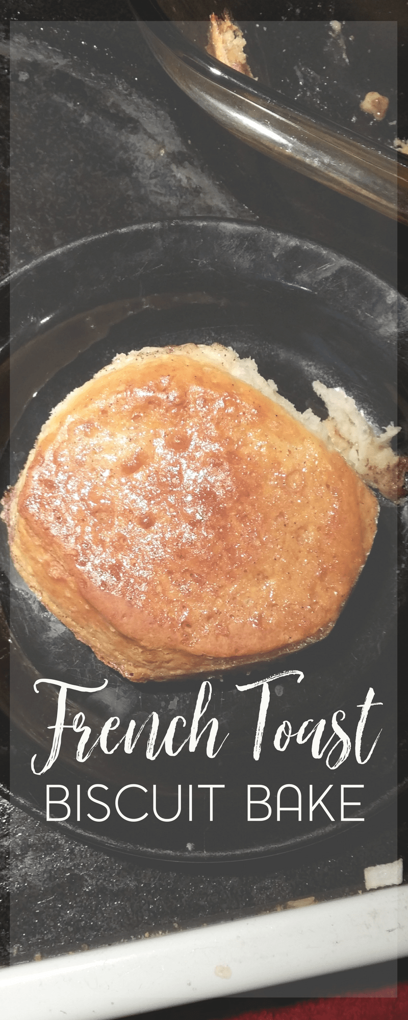 Easy French Toast Biscuit Bake for Breakfast 5