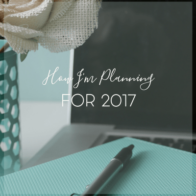 How I'm Planning for a Successful 2017