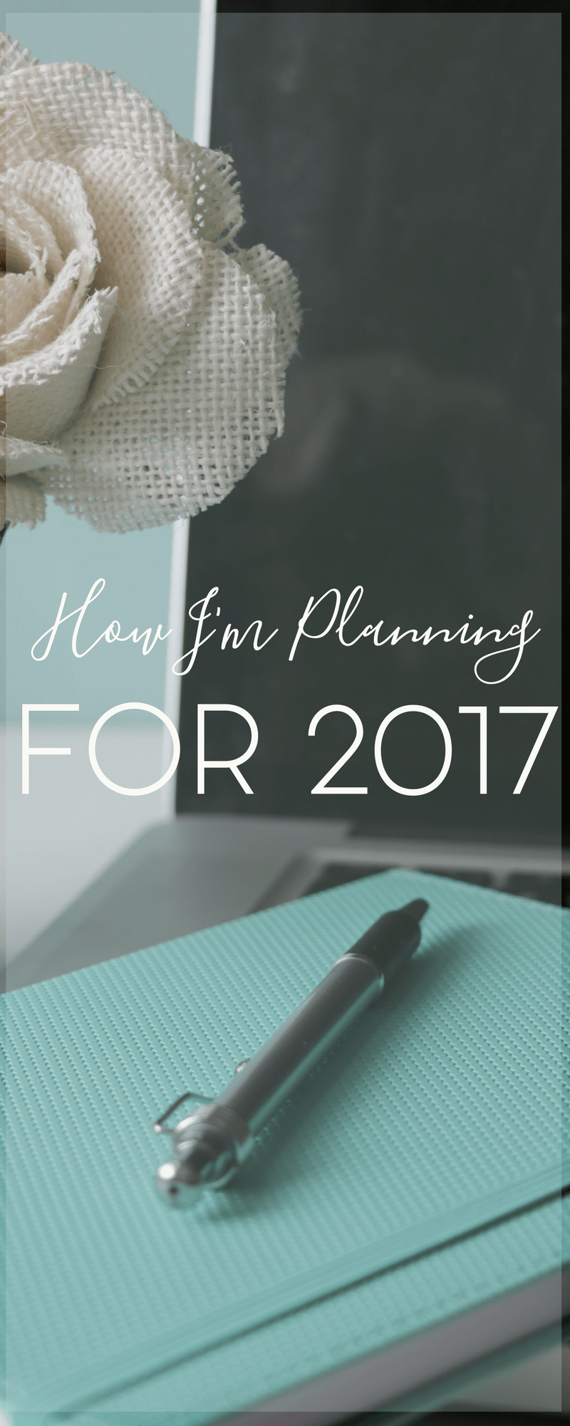 How I'm Planning for a Successful 2017 4