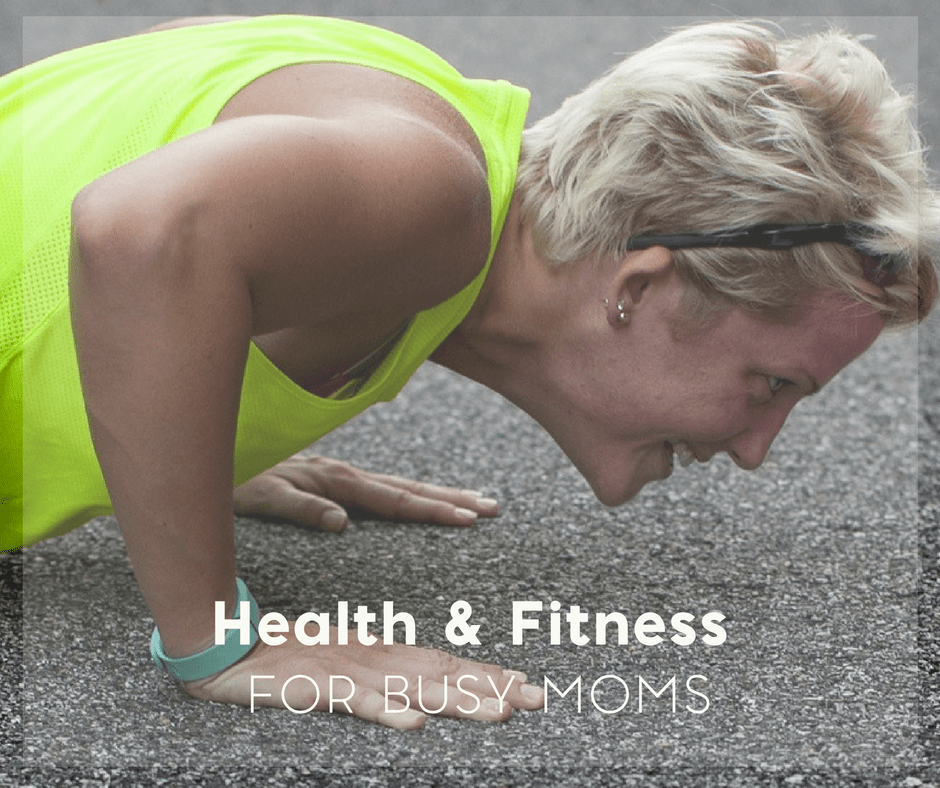 The Busy Moms Guide to Getting and Staying Fit for Life 4