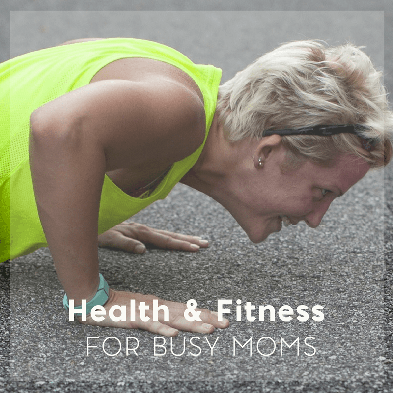 The Busy Moms Guide to Getting and Staying Fit for Life 1