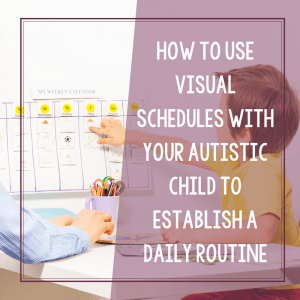 3 Meaningful Ways Autistic Children Benefit from Visual Schedules 6