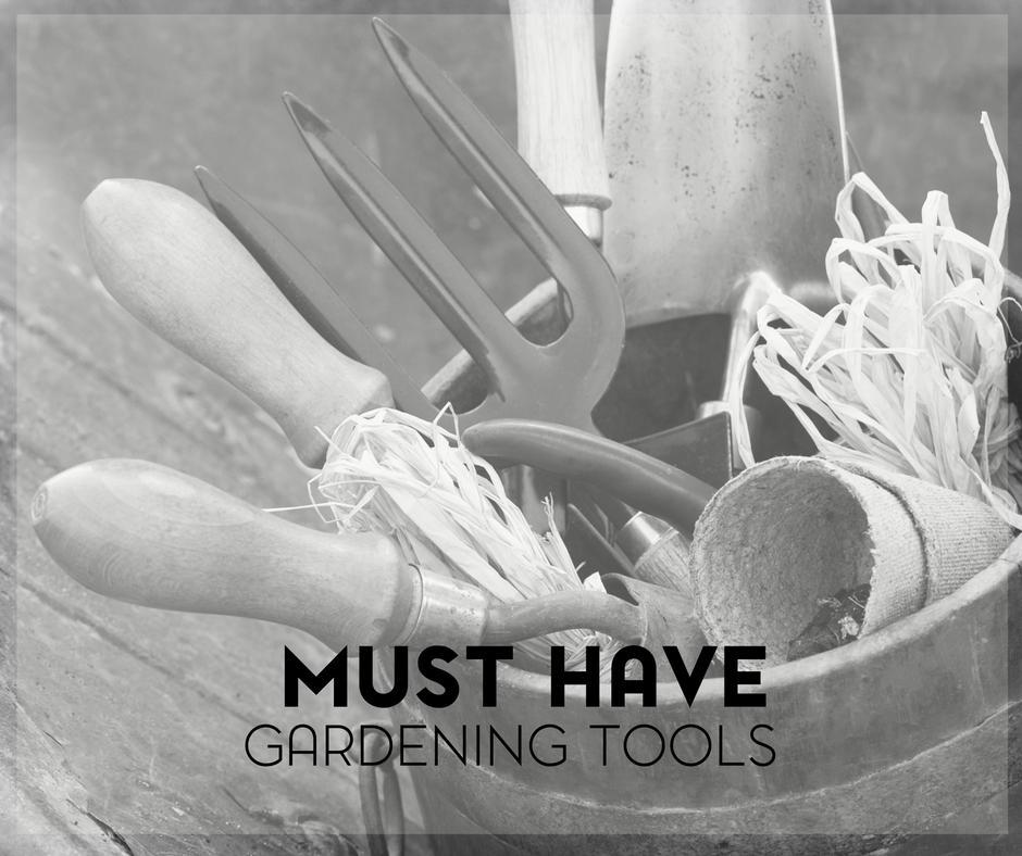 Must Have Gardening Tools for the Beginning Gardener 2