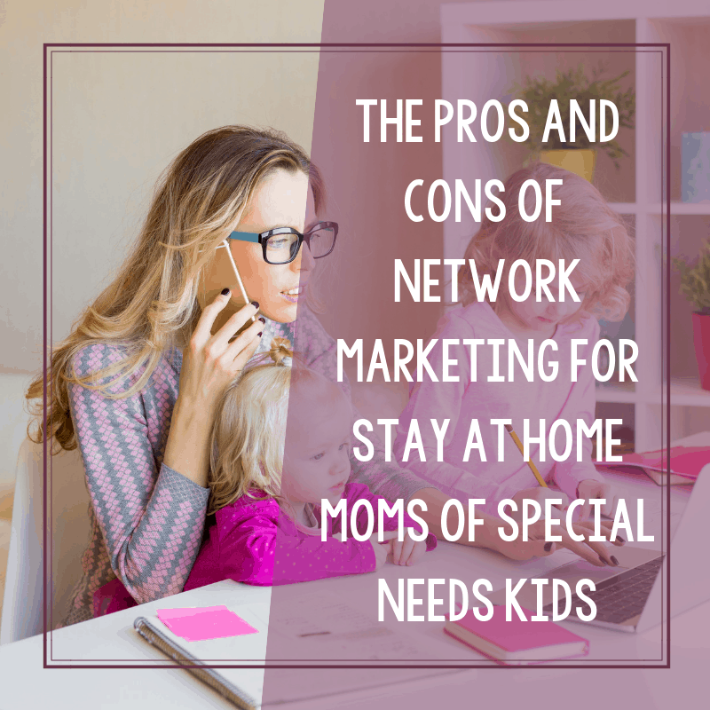 The Pros and Cons of Network Marketing for Stay at Home Moms 4