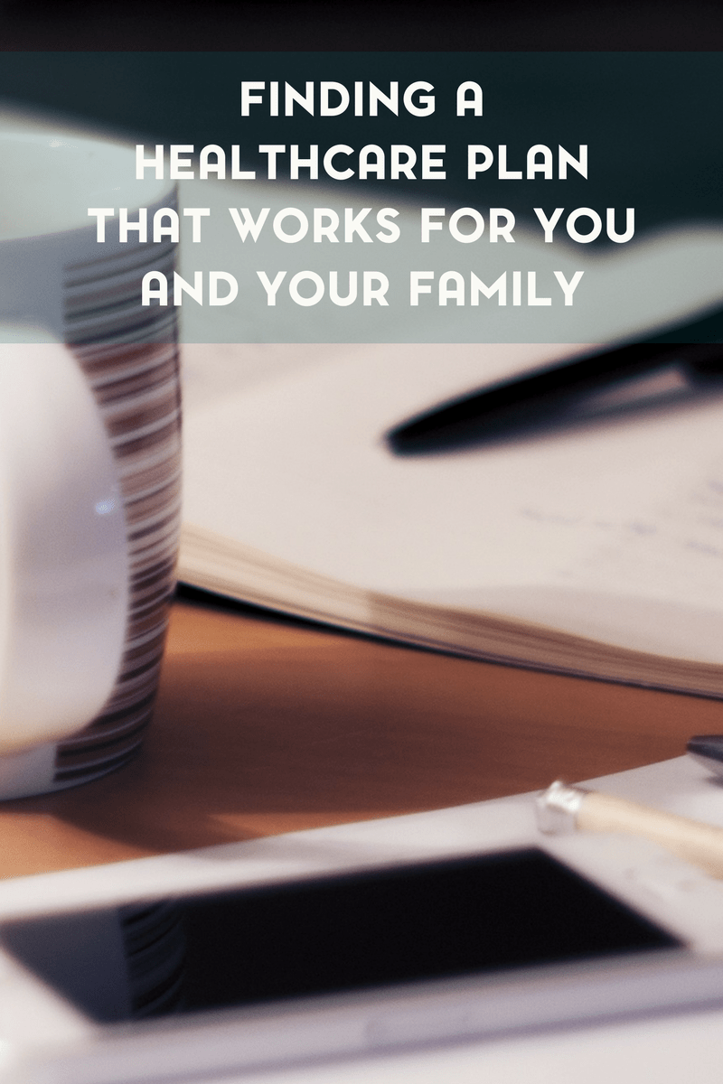 How to Find a Health care Plan that Works for You and Your Family 2