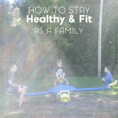 5 Easy Ways to Stay Healthy and Fit as a Family