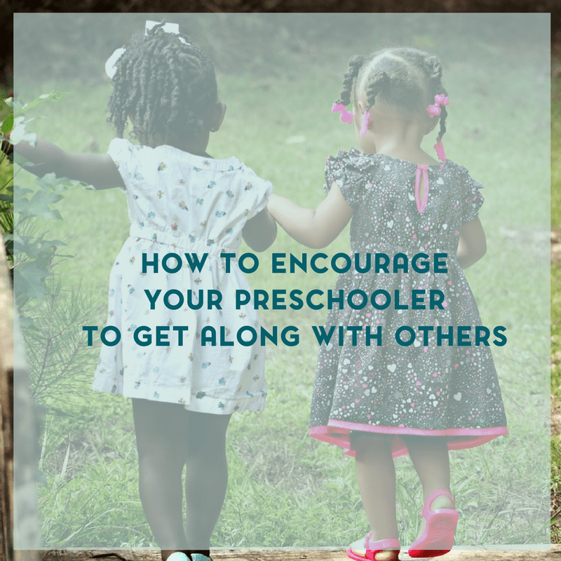 6 Ways to Teach Your Preschooler to Get Along With Others
