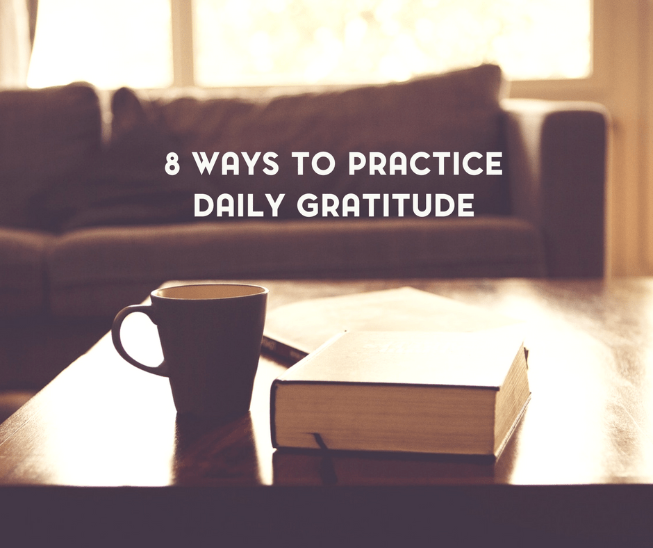8 Ways to Practice Daily Gratitude as a Part of Your Self Care Routine 3