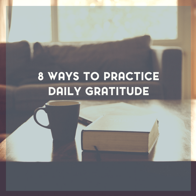 8 Ways to Practice Daily Gratitude as a Part of Your Self Care Routine 2