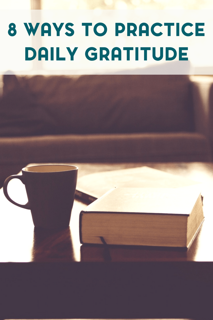 Do you practice daily gratitude? Here are 8 ways to practice daily gratitude as a part of your self care routine.