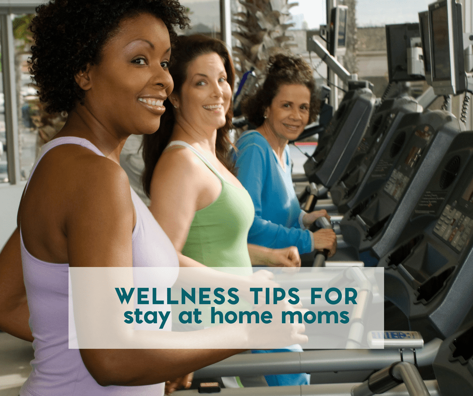 Health and Wellness Tips for Stay at Home Moms 3