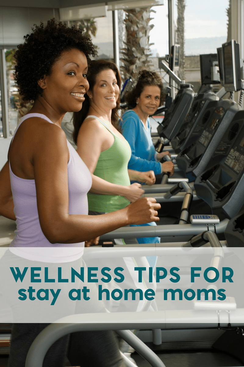 Health and Wellness Tips for Stay at Home Moms 1