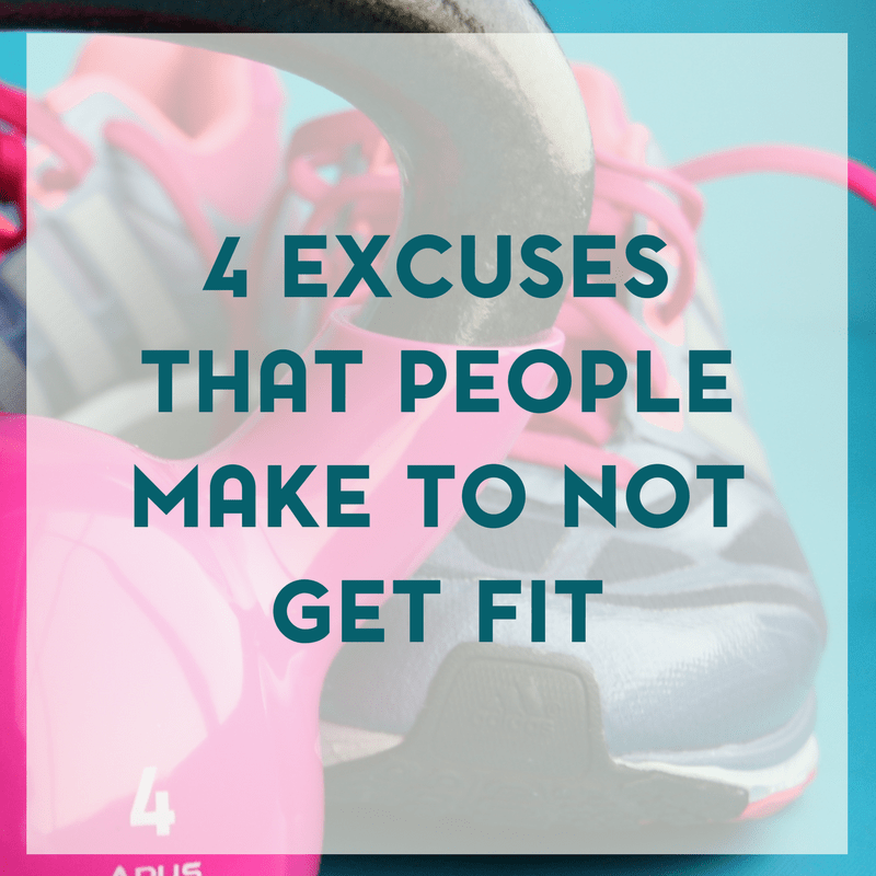 4 Common Excuses that People Make to Not Get Fit 1