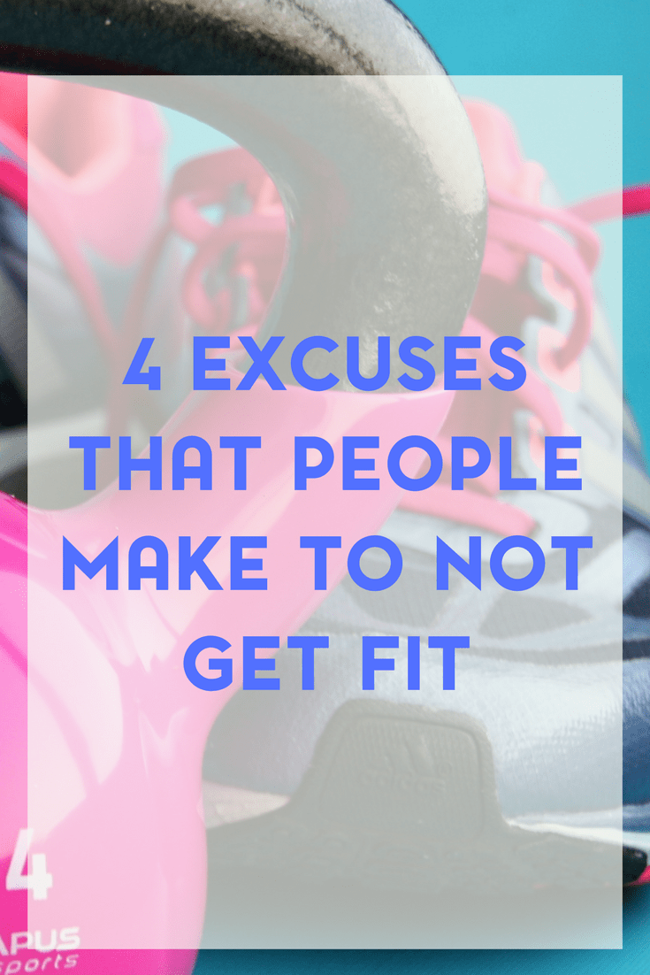 Do you exercise regularly or do you make excuses? Here are 4 common excuses that people make to not get fit.