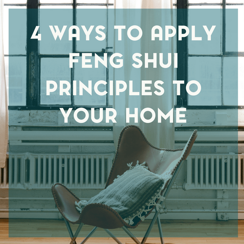 4 Ways to Apply Feng Shui Principles to Your Home