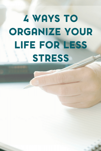 Organizing your life can help you manage your stress levels. Here are 4 ways to organize your life for less stress.