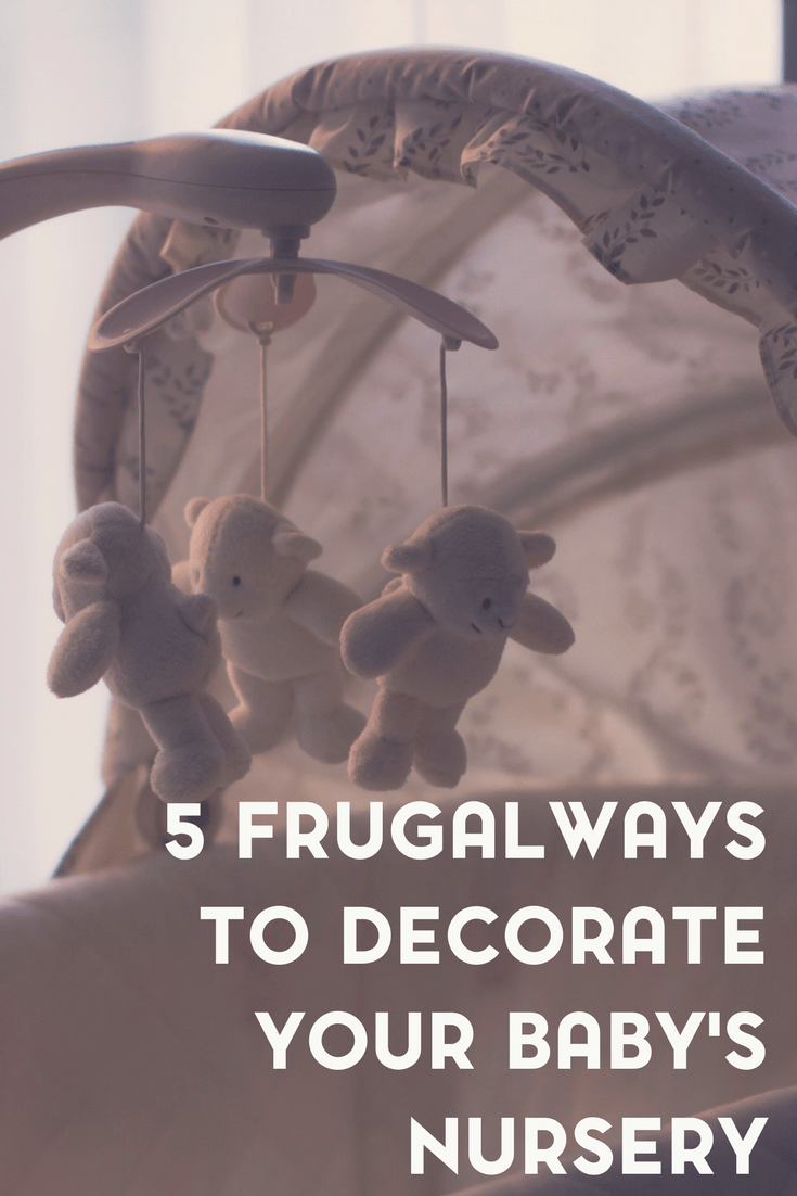 Having a baby can be expensive. Here are 5 frugal ways to decorate your baby's nursery.