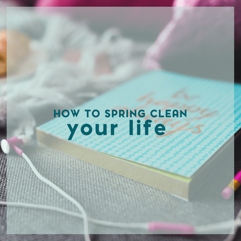 When we think of spring cleaning, we often think of how we spring clean our homes, but what about our lives? Here are 6 impactful ways to spring clean your life.