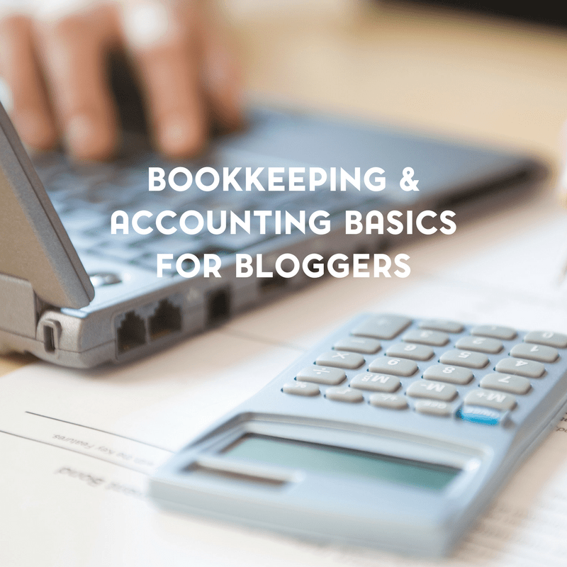 Bookkeeping and Accounting Basics for Bloggers