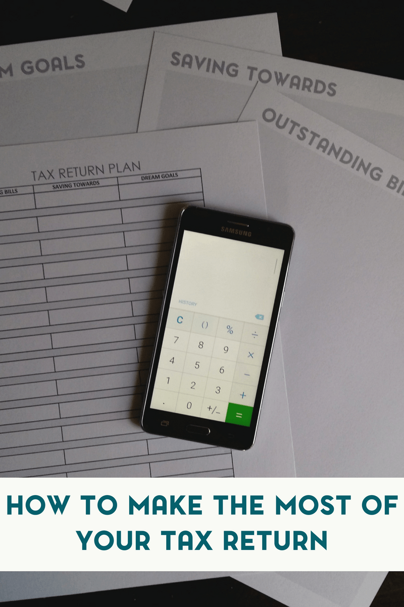 How to Make the Most of Your Tax Return 1