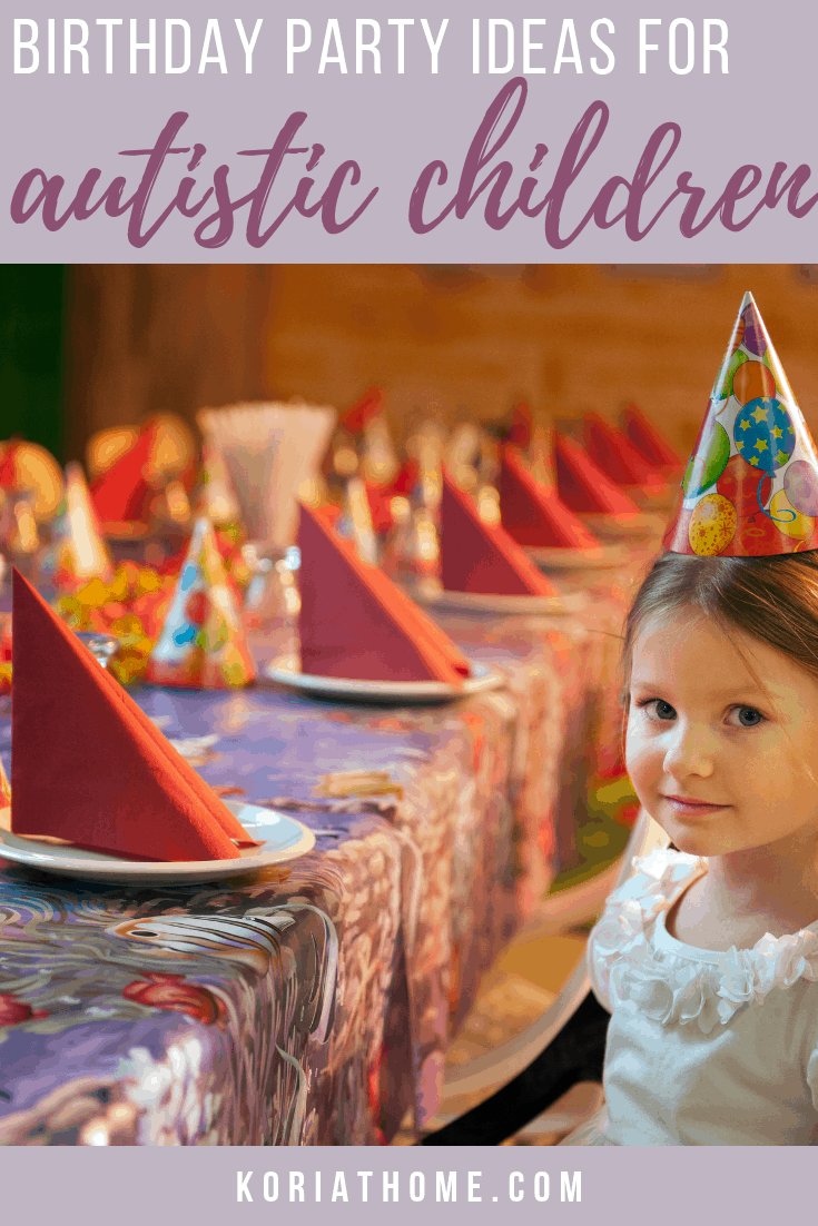 9 Tips from Moms for How to Plan a Birthday Party for an Autistic Child 1