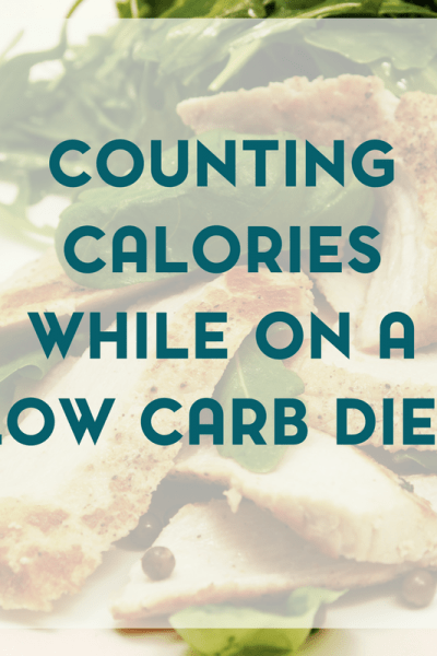 Why You Should Still Count Calories on a Low Carb Diet