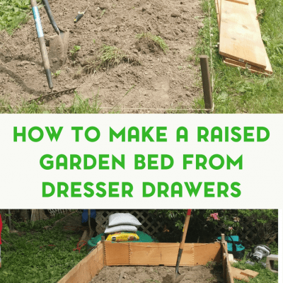 How to Make a Raised Garden Bed from Dresser Drawers