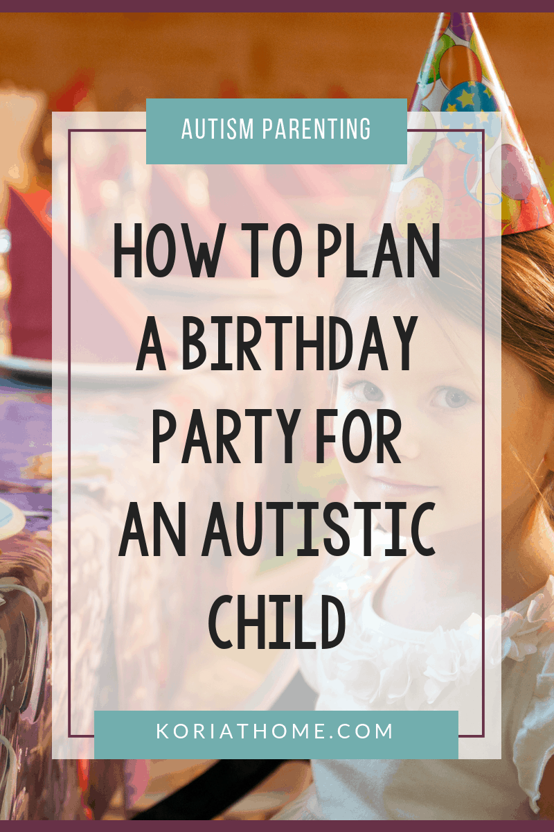 9 Tips from Moms for How to Plan a Birthday Party for an Autistic Child 3