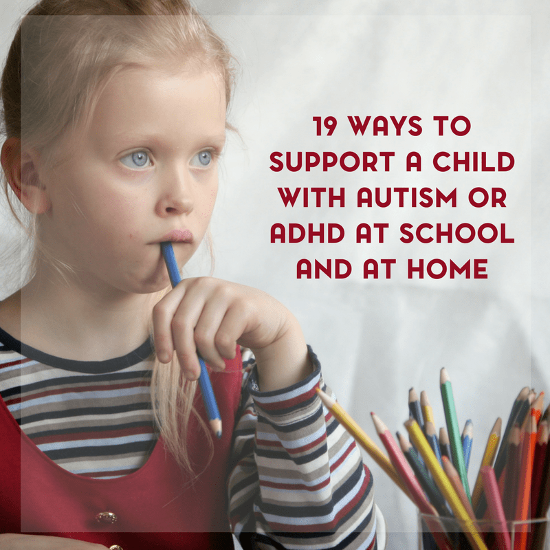 19 Ways to Support Children with Autism or ADHD at School and at Home 4