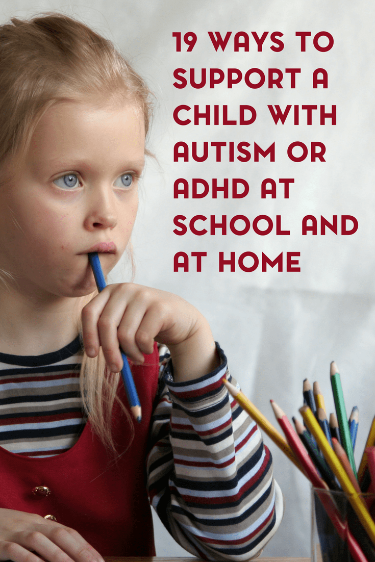 19 Ways to Support Children with Autism or ADHD at School and at Home 2