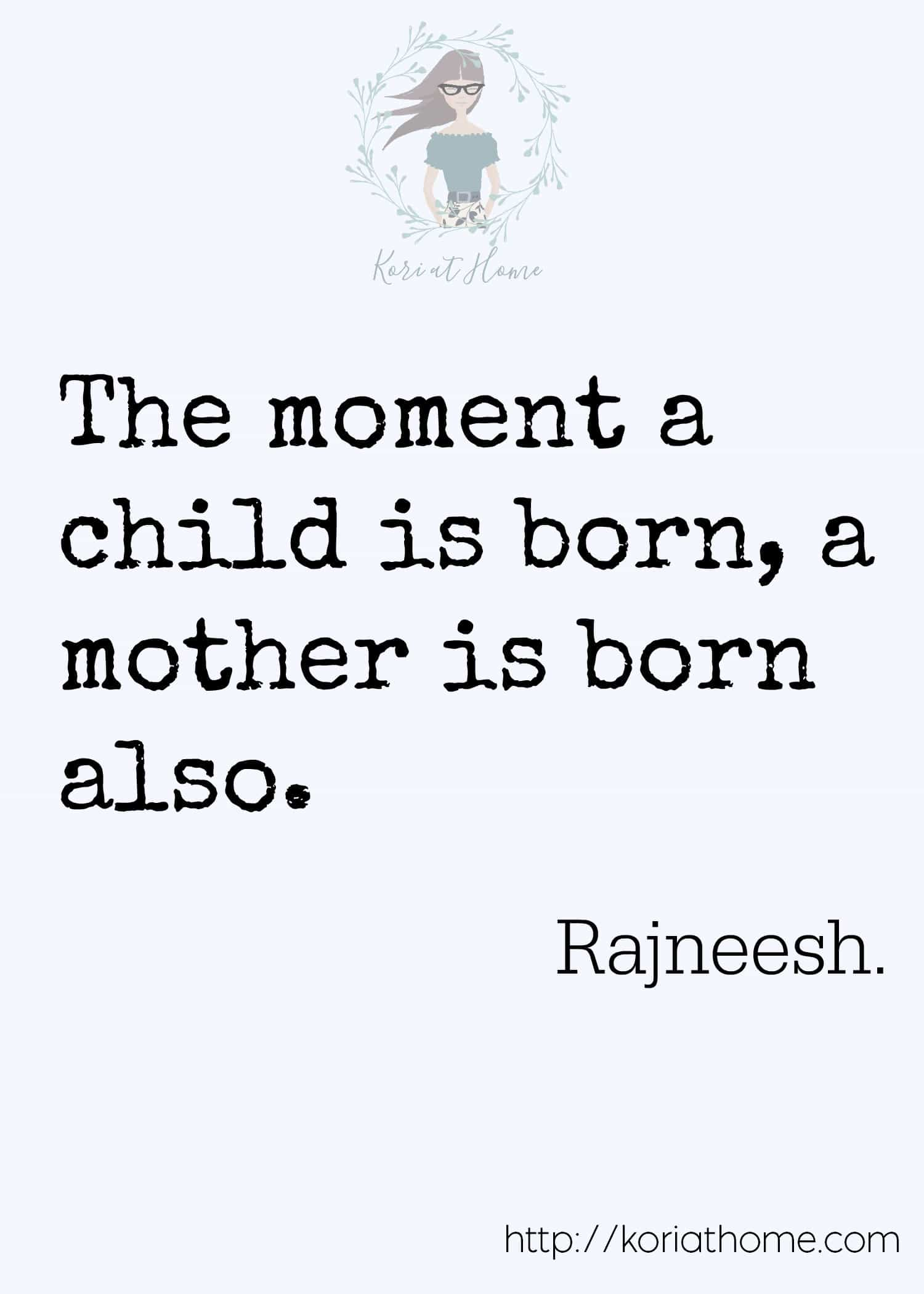 There are quotes for just about everything it seems. Here's one incredibly meaningful quote about motherhood that really resonated with me.