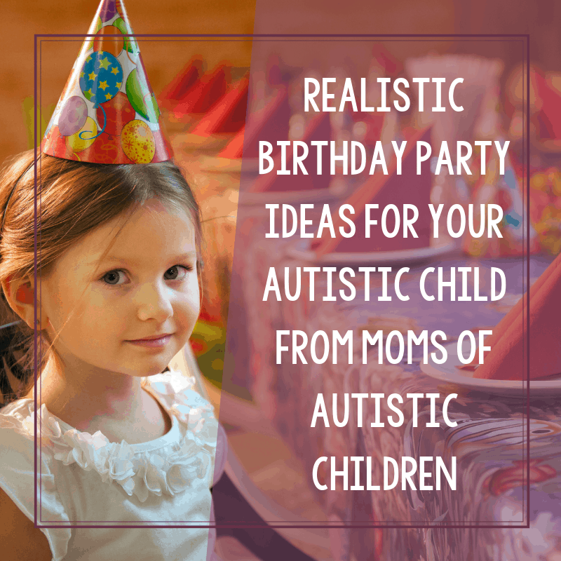 9 Tips from Moms for How to Plan a Birthday Party for an Autistic Child 2