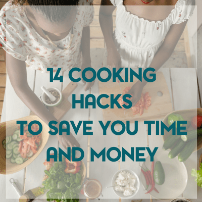 14 Cooking Hacks That Will Save You Time and Money