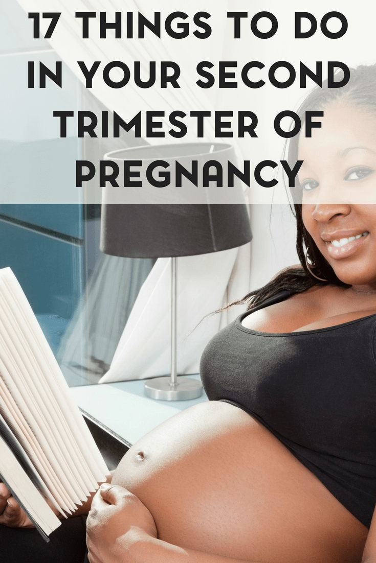 The second trimester of pregnancy is often the settling in period. Here are 17 things that you can do in your second trimester of pregnancy.