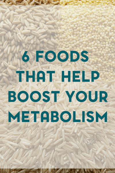 6 Foods That Will Help to Boost Your Metabolism
