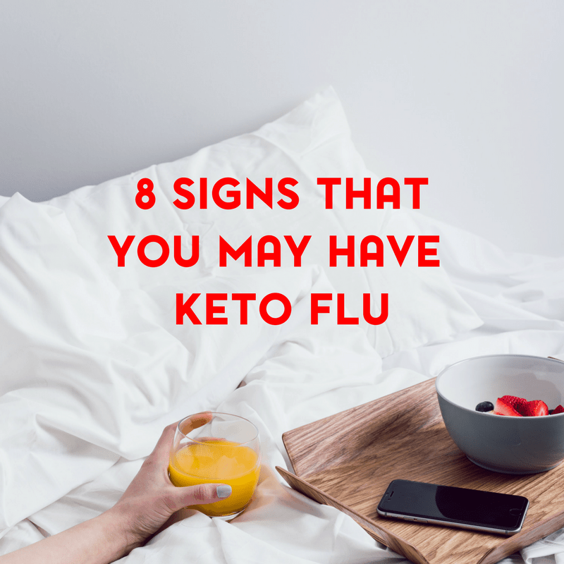 8 Signs That You Might Have Keto Flu and What to Do About It