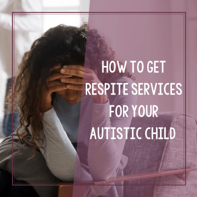 The Importance of Respite Services for Parents of Autistic Kids