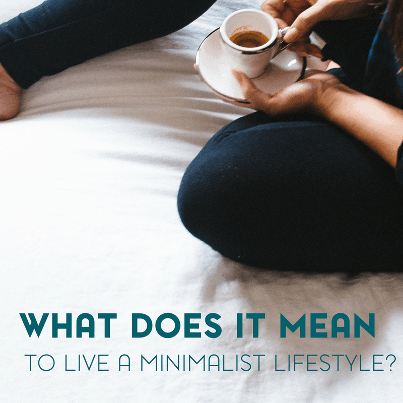 What Does It Mean to Have a Minimalist Lifestyle?