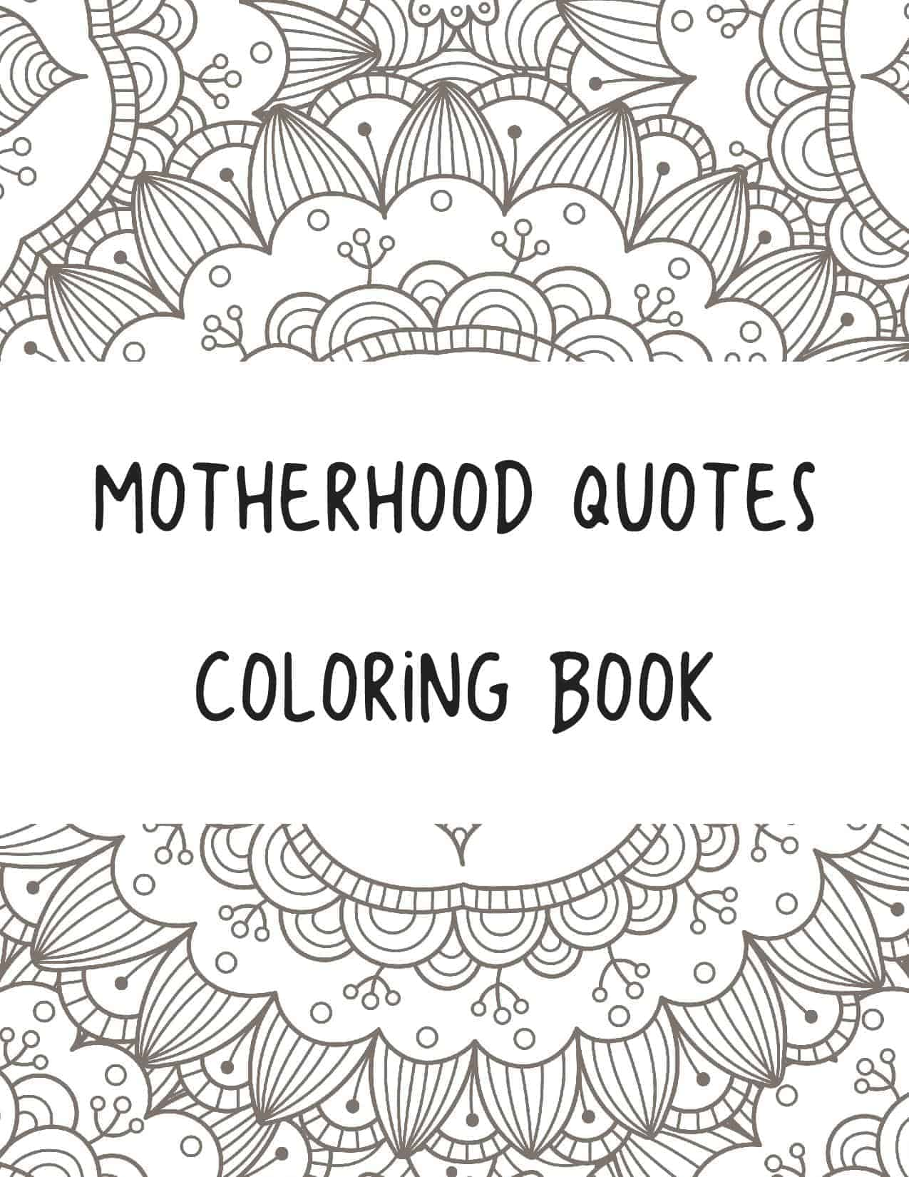 - Free Printable Quotes On Motherhood Coloring Book