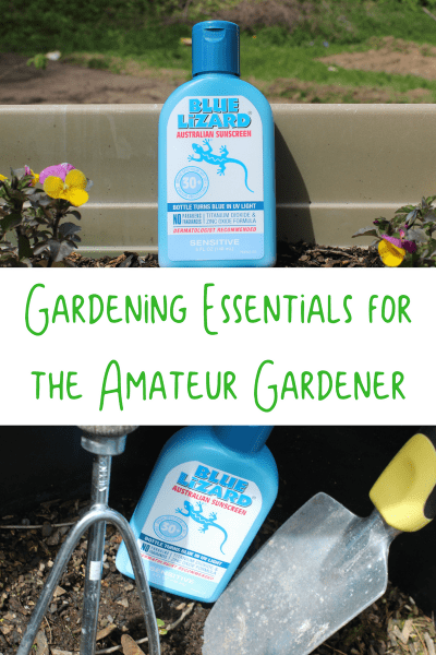 From one amateur to another, here are my gardening essentials for the amateur gardener. #BlueLizardSummer #ad