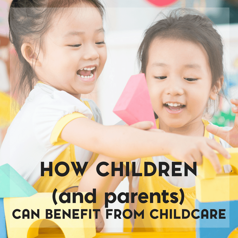 How Children and Parents Can Benefit from Childcare 2