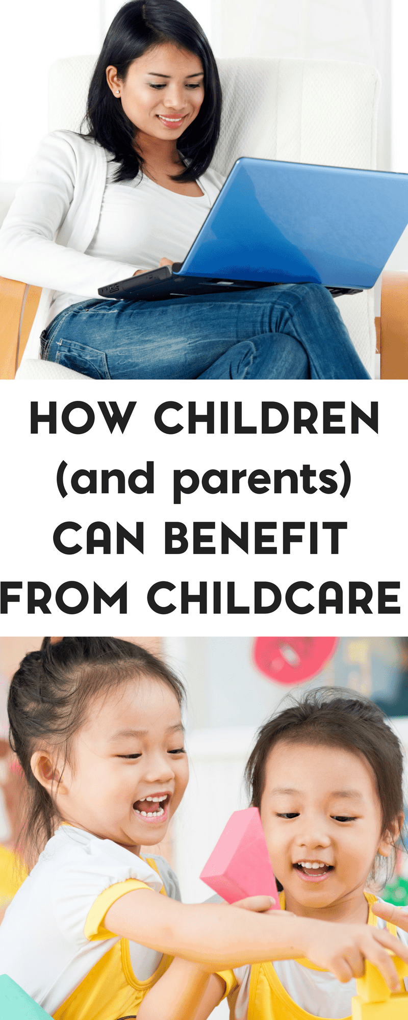 Childcare can be beneficial for both children and parents.