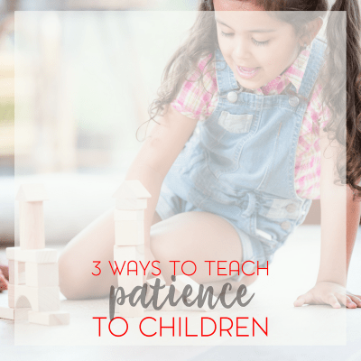 3 Ways to Teach Patience to Kids