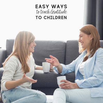 7 Easy Ways to Teach Gratitude to Kids