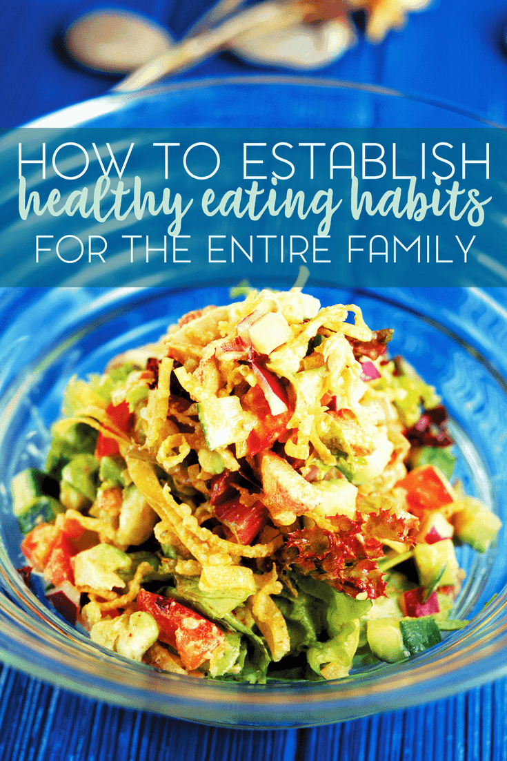 When you establish healthy eating habits for your family, you are setting a life-long example for your children.